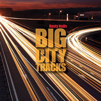 Cover-RustyNails-BigCityTracks.jpg (xpx)
